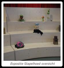 Expositie Stapelhoed overzicht